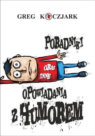 Okładka książki/ebooka Poradniki oraz inne opowiadania z humorem