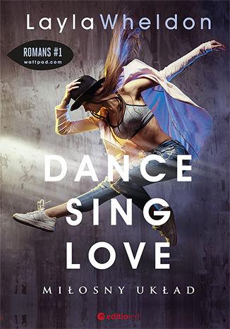 Okładka książki/ebooka Dance, sing, love. Miłosny układ