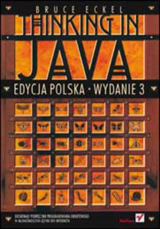 Okładka książki/ebooka Thinking in Java. Wydanie 3. Edycja polska