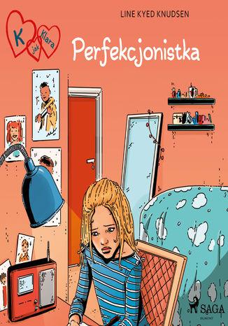 Okładka książki/ebooka K jak Klara 16 - Perfekcjonistka