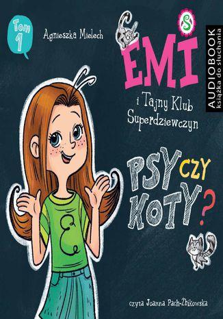 Okładka książki/ebooka Psy czy koty? Emi i Tajny Klub Superdziewczyn. Seria 2. Tom 1