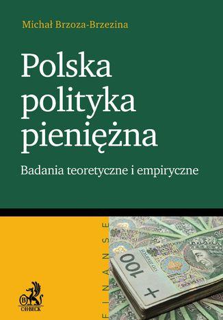 Okładka książki/ebooka Polska polityka pieniężna Badanie teoretyczne i empiryczne