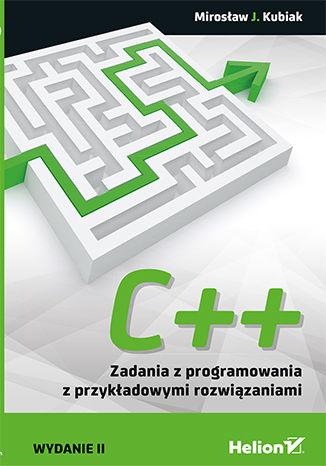 Okładka książki/ebooka C++. Zadania z programowania z przykładowymi rozwiązaniami. Wydanie II
