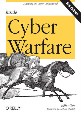 Okładka książki/ebooka Inside Cyber Warfare. Mapping the Cyber Underworld. 2nd Edition