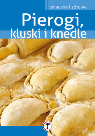 Okładka książki/ebooka Pierogi, kluski i knedle