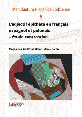 Okładka książki/ebooka L'adjectif épithète en français, espagnol et polonais - étude contrastive