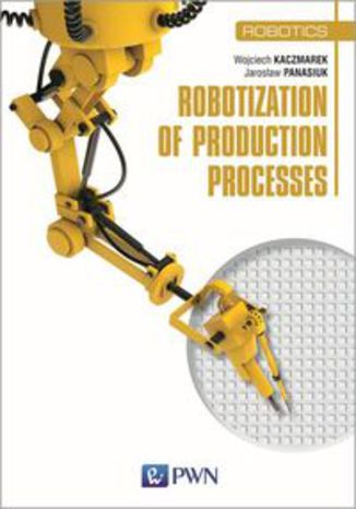 Okładka książki Robotization of production processes