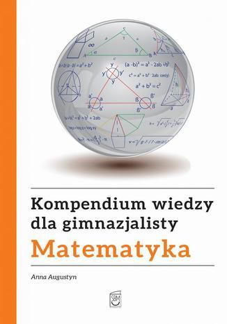 Okładka książki Kompendium wiedzy gimnazjalisty. Matematyka
