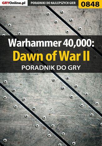 Okładka książki/ebooka Warhammer 40,000: Dawn of War II - poradnik do gry