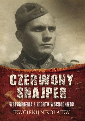 Okładka książki/ebooka Czerwony snajper. Wspomnienia zfrontu wschodniego