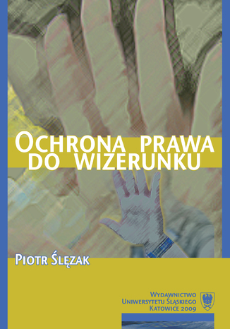 Okładka książki/ebooka Ochrona prawa do wizerunku