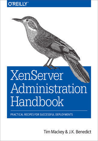 Okładka książki/ebooka XenServer Administration Handbook. Practical Recipes for Successful Deployments