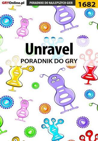 Okładka książki/ebooka Unravel - poradnik do gry