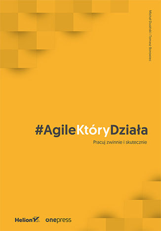 Okładka książki/ebooka #AgileKtóryDziała. Pracuj zwinnie i skutecznie