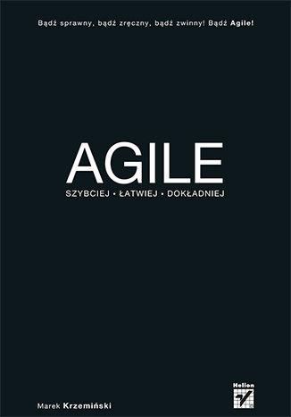 Okładka książki/ebooka Agile. Szybciej, łatwiej, dokładniej