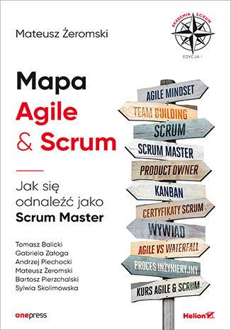 Okładka książki/ebooka Mapa Agile & Scrum. Jak się odnaleźć jako Scrum Master