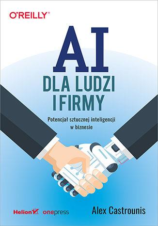 Okładka książki/ebooka AI dla ludzi i firmy. Potencjał sztucznej inteligencji w biznesie