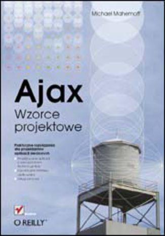 Okładka książki/ebooka Ajax. Wzorce projektowe