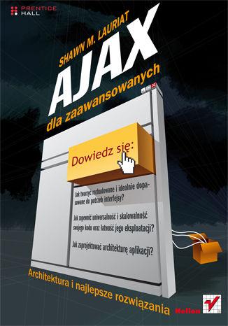 Ajax dla zaawansowanych. Architektura i najlepsze rozwiązania