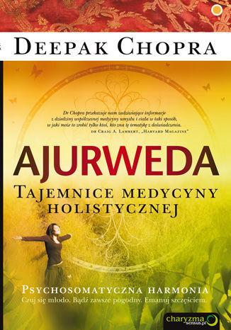 Okładka książki Ajurweda. Tajemnice medycyny holistycznej