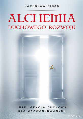 Okładka książki/ebooka Alchemia duchowego rozwoju. Inteligencja duchowa dla zaawansowanych