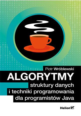 Okładka książki Algorytmy, struktury danych i techniki programowania dla programistów Java