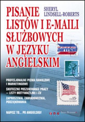 Okładka książki/ebooka Pisanie listów i e-maili służbowych w języku angielskim
