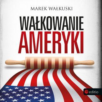 Okładka książki Wałkowanie Ameryki
