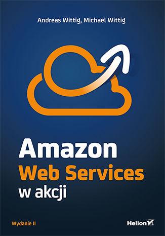 Okładka książki/ebooka Amazon Web Services w akcji. Wydanie II