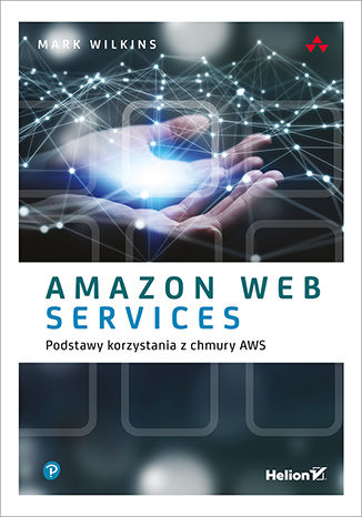 Okładka książki Amazon Web Services. Podstawy korzystania z chmury AWS