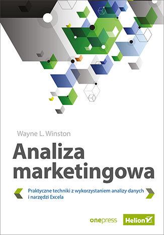 Okładka książki/ebooka Analiza marketingowa. Praktyczne techniki z wykorzystaniem analizy danych i narzędzi Excela