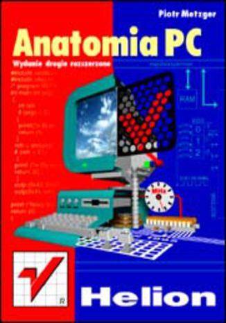 Anatomia PC. Wydanie II