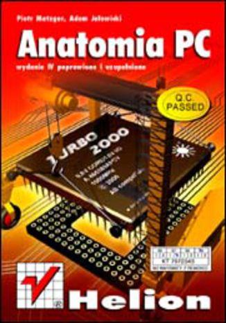 Anatomia PC. Wydanie IV