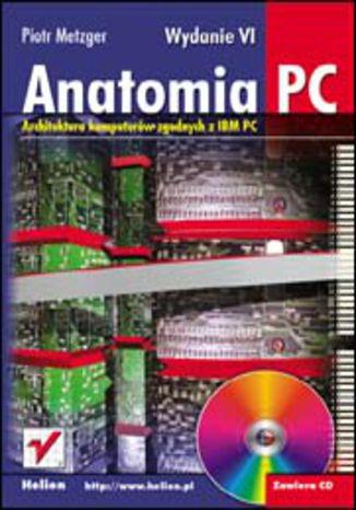 Anatomia PC. Wydanie VI