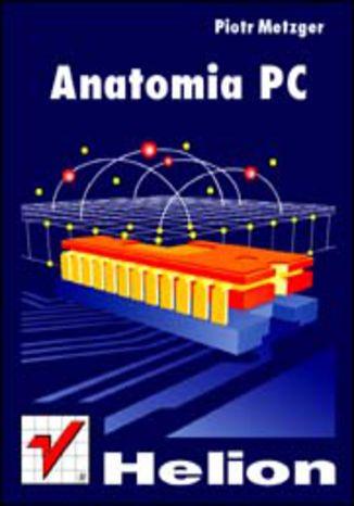 Anatomia PC. Wydanie I