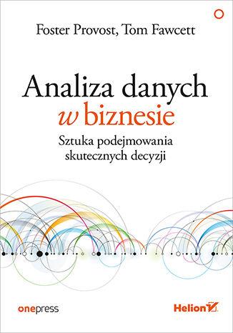 Okładka książki Analiza danych w biznesie. Sztuka podejmowania skutecznych decyzji
