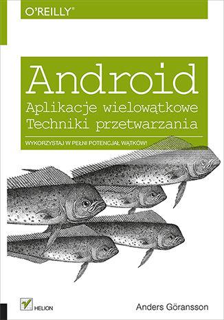 Okładka książki Android. Aplikacje wielowątkowe. Techniki przetwarzania