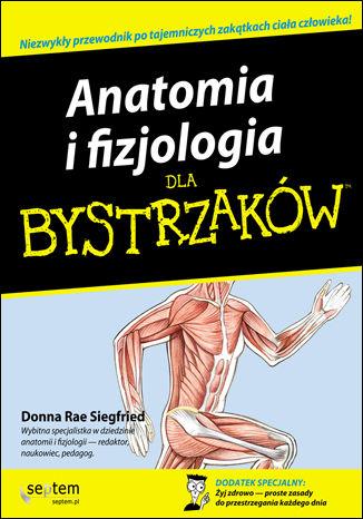 Okładka książki Anatomia i fizjologia dla bystrzaków
