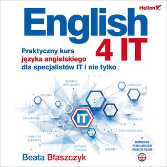 Okładka książki English 4 IT. Praktyczny kurs języka angielskiego dla specjalistów IT i nie tylko