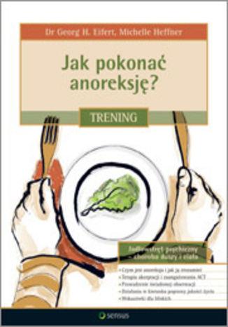 Okładka książki/ebooka Jak pokonać anoreksję? Trening