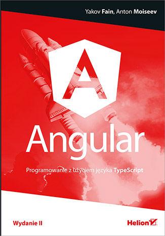 Okładka książki/ebooka Angular. Programowanie z użyciem języka TypeScript. Wydanie II