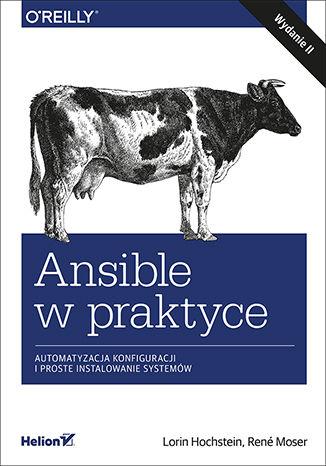 Okładka książki Ansible w praktyce. Automatyzacja konfiguracji i proste instalowanie systemów. Wydanie II