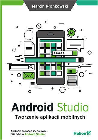 Okładka książki/ebooka Android Studio. Tworzenie aplikacji mobilnych