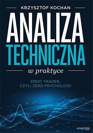 Okładka książki/ebooka Analiza techniczna w praktyce. ErgoTrader, czyli zero psychologii