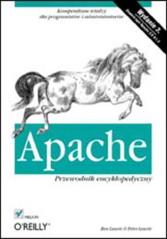Okładka książki/ebooka Apache. Przewodnik encyklopedyczny. Wydanie III