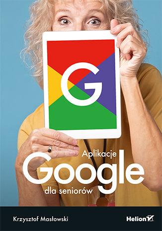 Okładka książki Aplikacje Google dla seniorów