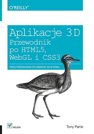 Okładka książki Aplikacje 3D. Przewodnik po HTML5, WebGL i CSS3