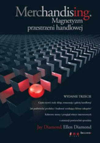 Merchandising. Magnetyzm przestrzeni handlowej. Wydanie III