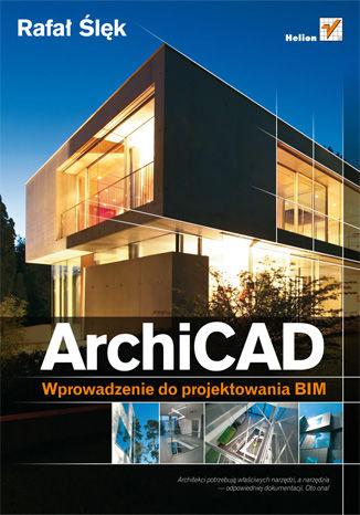 Okładka książki ArchiCAD. Wprowadzenie do projektowania BIM
