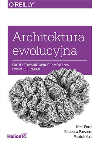 Okładka książki/ebooka Architektura ewolucyjna. Projektowanie oprogramowania i wsparcie zmian